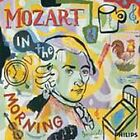 Mozart In The Morning By W.A. Mozart