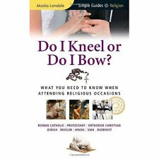 Do I Kneel or Do I Bow?: What You Need to Know When Attending Religious Occasion