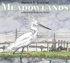Meadowlands: A Wetlands Survival Story by Yezerski, Thomas F.