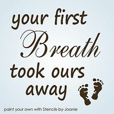 STENCIL Baby Footprints Your First Breath Took Ours Away Miracle Birth Born Sign