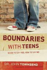 Boundaries with Teens : When to Say Yes, How to Say No by John Townsend...