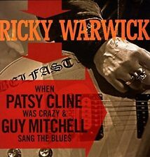 Ricky Warwick - When Patsy Cline Was Crazy (& Guy Mitchell Sang Th [Vinyl New]
