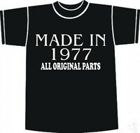 BIRTHDAY T-Shirt Made In 1977 All Original Parts Funny Choice of sizes and colou