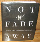 SIGNED Jim Marshall Not Fade Away Rock & Roll Photography of 1st 1997 Hardcover