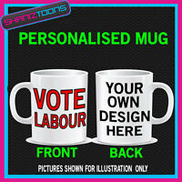 VOTE LABOUR ELECTION PERSONALISED MUG ADD OWN LOGO