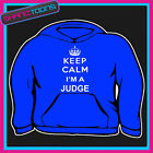 KEEP CALM IM A JUDGE ADULTS MENS LADIES HOODIE HOODY GIFT