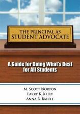 Principal as Student Advocate, The: A Guide for Doing What's Best for All Studen
