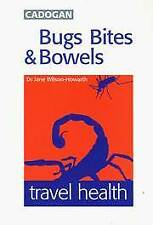 BUGS, BITES AND BOWELS : TRAVEL HEALTH, JANE WILSON-HOWARTH, Used; Very Good Boo