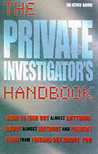 The Private Investigator's Handbook: How to Find Out A