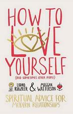 NEW How to Love Yourself (and Sometimes Other People): Spiritual Advice for Mode