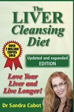 The Liver Cleansing Diet : Love Your Liver and Live Longer! by Sandra Cabot...