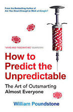 How to Predict the Unpredictable: The Art of Out, Poundstone, William, New