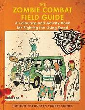 The Zombie Combat Field Guide: A Colouring and A, Ma, Roger, New