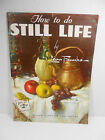VINTAGE WALTER T. FOSTER ART BOOK # 52 HOW TO DO STILL LIFE BY LEON FRANKS ART