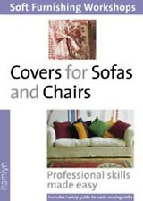 Covers for Sofas and Chairs: Professional Skills Made Easy (Soft Furnishing Work