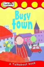 Busy Town (Toddler Talkabout), Horsley, Lorraine, Good Condition Book, ISBN 9781
