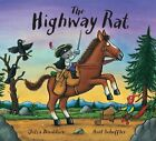 The Highway Rat - Julia Donaldson - BRAND NEW HARDCOVER BOOK