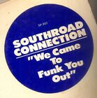 "SOUTHROAD CONNECTION 12"" WE CAME TO FUNK YOU OUT♫"
