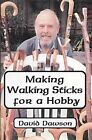 Making Walking Sticks for a Hobby - David Dawson