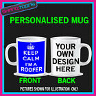 KEEP CALM IM A ROOFER FUNNY MUG PERSONALISED GIFT