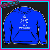 KEEP CALM IM A BODYBUILDER GYM SLOGAN ADULTS MENS LADIES HOODIE HOODY GIFT