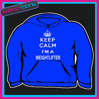 KEEP CALM IM A WEIGHTLIFTER GYM SLOGAN ADULTS MENS LADIES HOODIE HOODY GIFT
