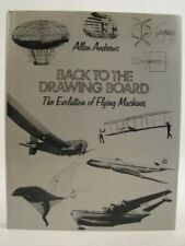 BACK TO THE DRAWING BOARD: EVOLUTION OF THE FLYING MACHINE, ALLEN ANDREWS, Used;