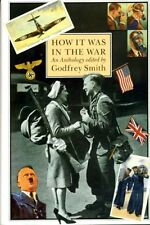HOW IT WAS IN THE WAR, GODFREY SMITH (EDITOR), Used; Good Book