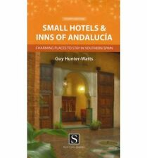 Small Hotels and Inns of Andalucia: Charming Places to Stay in Southern Spain, H