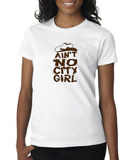Ain't No City Girl Cowgirl Cowboys Country Music Ladies T-Shirt S-2XL