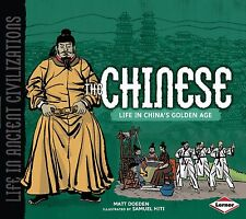 The Chinese: Life in China's Golden Age (Life in Ancient Civilizations),Matt Doe