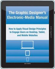 The Graphic Designer's Electronic-Media Manual: How to Apply Visual Design Princ