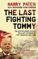 The Last Fighting Tommy: The Life of Harry Patch, Last Veteran of the Trenches,