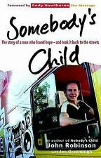 Somebody's Child: The Story of a Man Who Found Hope--And Took It Back to the Str