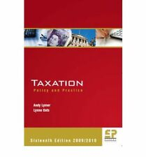 Taxation: Policy and Practice (2009/10 - 16th edition), Andy Lymer & Lynne Oats,
