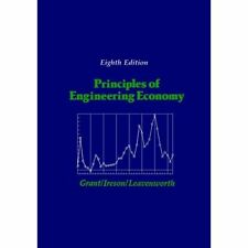 Principles of Engineering Economy, 8th Edition Eugene L. Grant/ W. Grant Ireson/