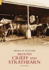 Around Crieff and Strathearn (Archive Photographs: Images of England),Colin Maya