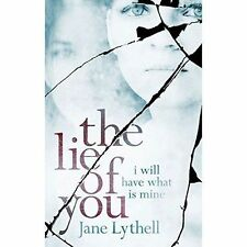 The Lie of You: I Will Have What Is Mine,Lythell, Jane,New Book mon0000051173