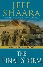The Final Storm : A Novel of the War in the Pacific by Jeff Shaara (2011, Hardco