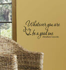 Whatever You Are Be a Good One Lincoln Quote Wall Decor Vinyl Decal Sticker