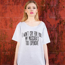 Oversize Off Shoulder Tshirt - I Won't Cry For You My Mascara's Too Expensive ♥