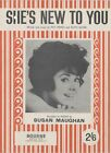 SUSAN MAUGHAN -60 hit sheet music- SHE'S NEW TO YOU