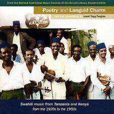Poetry and Languid Charm: Swahili Music from Tanzania and Kenya from the 1920s t