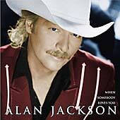 Alan Jackson: When Somebody Loves You CD (2000, Arista) NEW & SEALED