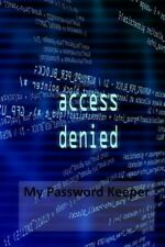 My Password Keeper: Record and Store Your Login Information #3 9781514719916