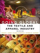 Going Global: The Textile and Apparel Industry 9781501307300 by Grace I. Kunz