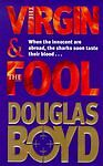 The Virgin and the Fool by Douglas Boyd (Paperback, 1997)
