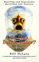 Do Fish Drink Water by Bill McLain (Hardback, 2001)
