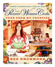 The Pioneer Woman Cooks: Food from My Frontier by Ree Drummond NEW BOOK