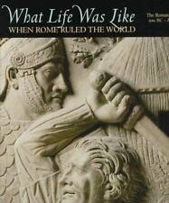 G, What Life Was Like: When Rome Ruled the World : The Roman Empire 100 Bc-Ad 20